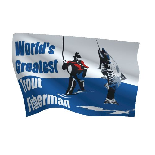 12in x 18in Worlds Greatest Trout Fisherman Flag