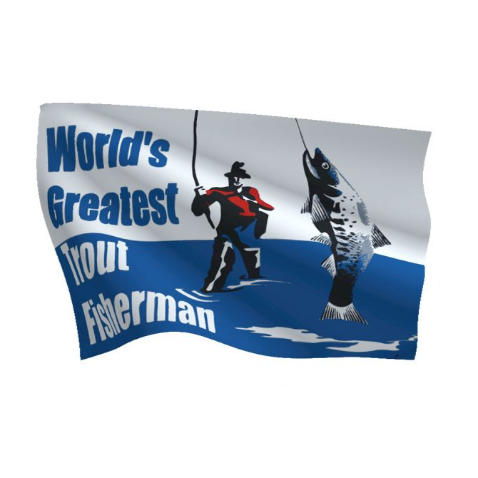 12in x 18in World's Greatest Trout Fisherman Flag